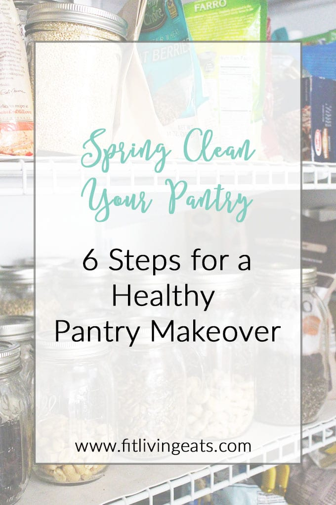 Spring Clean Your Pantry: 6 Steps for a Healthy Pantry Makeover || fitlivingeats.com