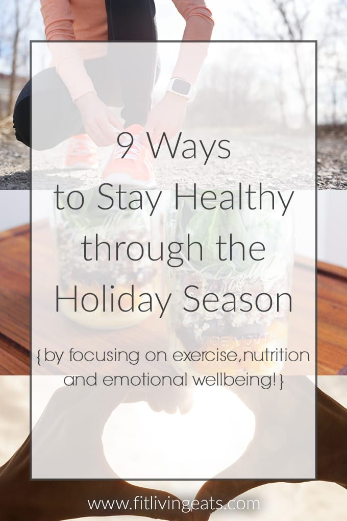 9 Simple Ways to Stay Healthy through the Holidays | FitLiving Eats