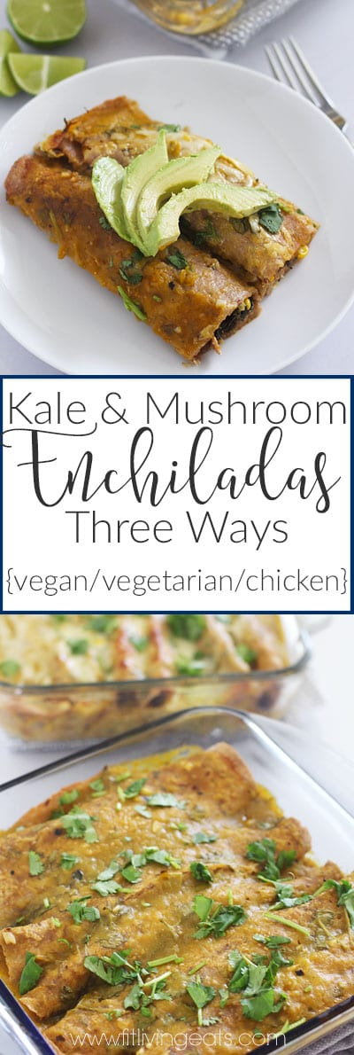 Kale and Mushroom Enchiladas made three ways (vegetarian, vegan and chicken)! || FitLiving Eats