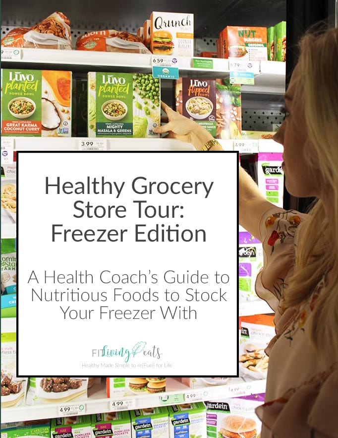 A health coach's guide to the freezer aisle - a virtual grocery store tour!