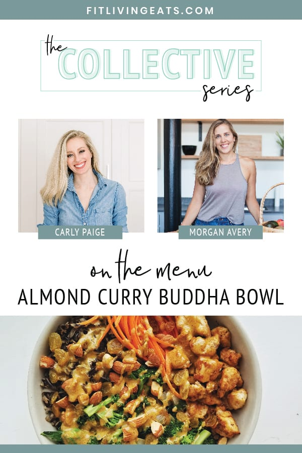 Almond Curry Buddha Bowl w/ Recipe with Guest Chef Morgan Avery | FitLiving Eats by Carly Paige